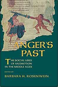 Anger S Past Social Uses Of An Emotion In The Middle Ages Cornell Paperbacks