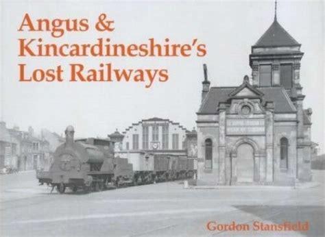 Angus and Kincardineshire's Lost Railways