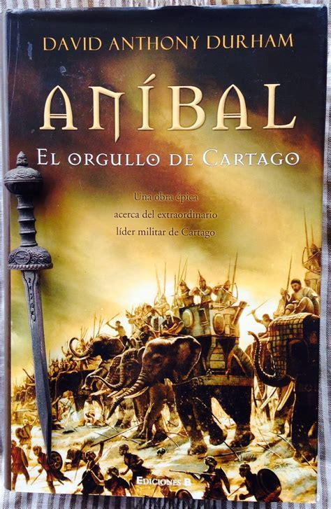 Anibal El Orgullo De Cartago Historica