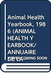 Animal Health Yearbook 1986 (Animal Health Yearbook S.)