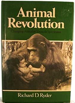 Animal Revolution Changing Attitudes Towards Speciesism