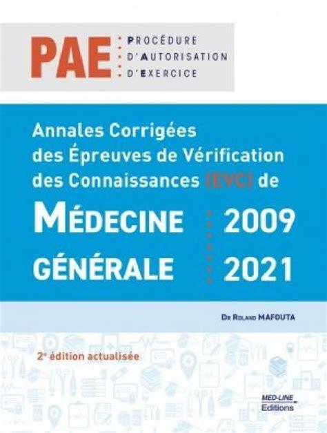 Annales Corrigees Pae 2009 2018 Annales Corrigees Des Epreuves De Verification Des Connaissances De Medecine Generale
