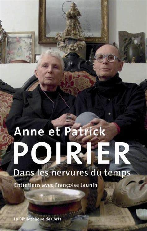 Anne Et Patrick Poirier Dans Les Nervures Du Temps