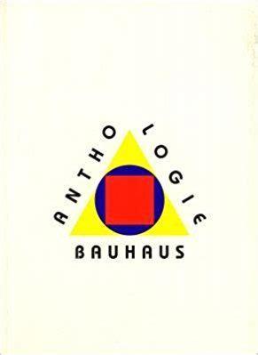 Anthologie Du Bauhaus