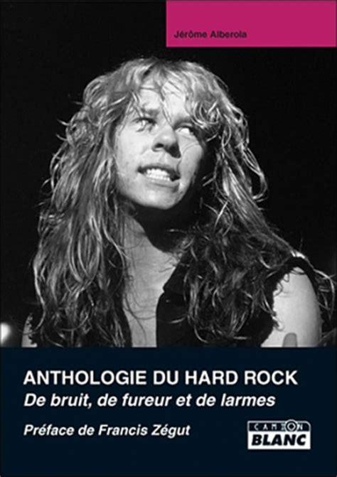 Anthologie Du Hard Rock De Larme De Bruit Et De Fureur