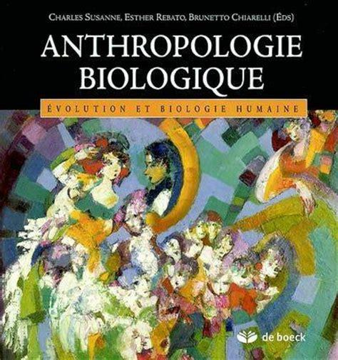 Anthropologie Biologique Evolution Et Biologie Humaine