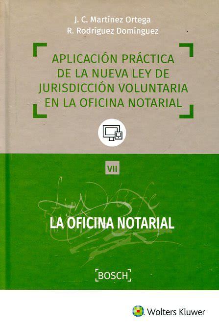 Aplicacion Practica De La Nueva Ley De Jurisdiccion Voluntaria En La Oficina Notarial