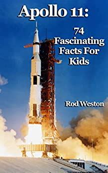 Apollo 11 74 Fascinating Facts For Kids The First Moon Landing