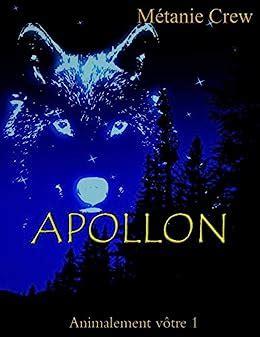Apollon Une Romance Paranormale Animalement Votre T 1