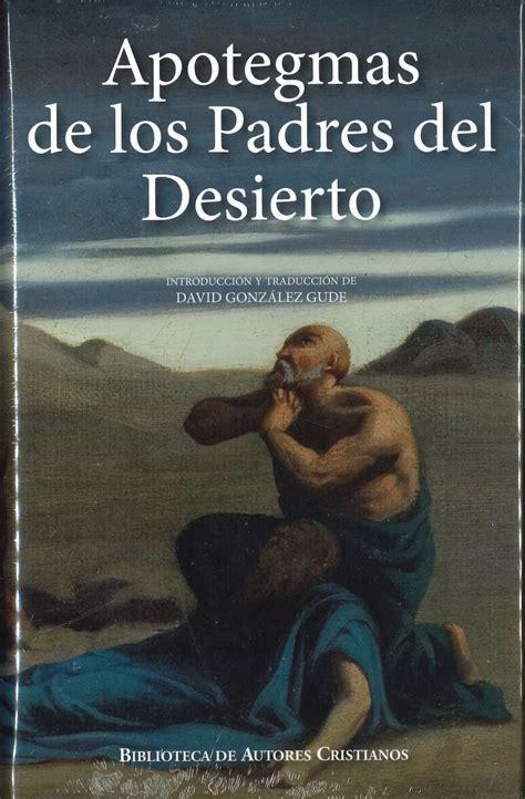 Apotegmas De Los Padres Del Desierto Mi Filocalia De Bolsillo Ediciones Populares