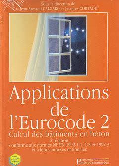 Applications de l'Eurocode 2: Calcul des bâtiments en béton - 2e édition conforme aux normes NF-EN 1992-1-1, 1-2 et 1992-3 et à leurs annexes nationales