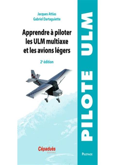Apprendre A Piloter Les Ulm Multiaxe Et Les Avions Legers