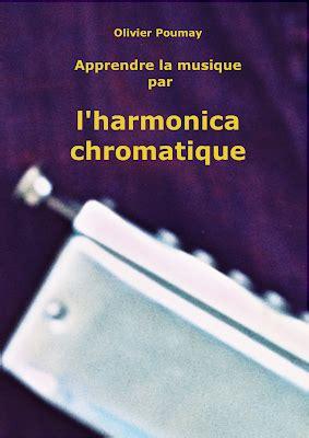 Apprendre La Musique Par L Harmonica Chromatique Olivier Poumay Cd