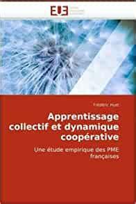 Apprentissage Collectif Et Dynamique Cooperative Une Etude Empirique Des Pme Francaises