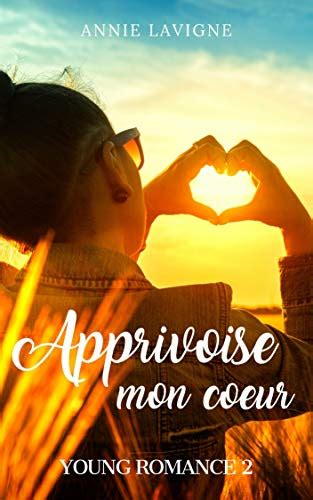 Apprivoise Mon Coeur Young Romance Tome 2