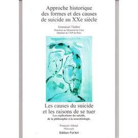 Approche historique des formes et des causes de suicide au XXe siècle : Les explications du suicide, de la philosophie à la neurobiologie