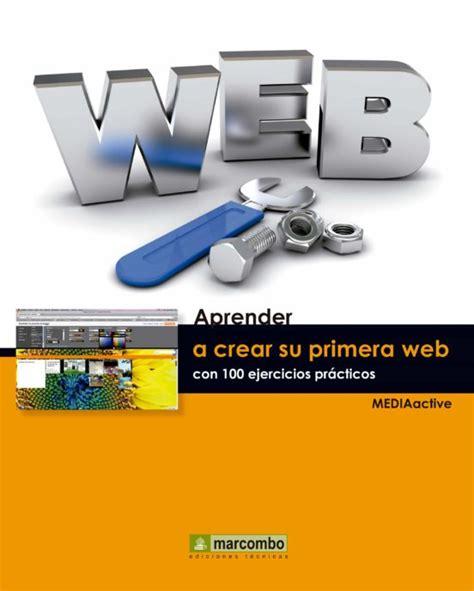 Aprender A Crear Su Primera Pagina Web Con 100 Ejercicios Practicos Aprender Con 100 Ejercicios Practicos