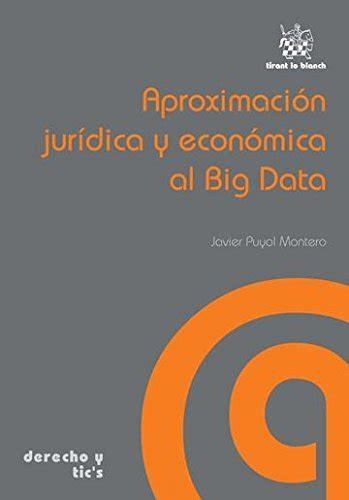 Aproximacion Juridica Y Economica Al Big Data Derecho Y Tics