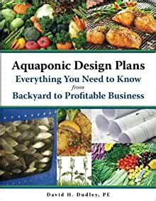 Aquaponic Design Plans Everything You Need To Know From Backyard To Profitable Business