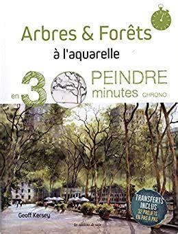 Arbres & forêts à l'aquarelle : Peindre en 30 minutes chrono
