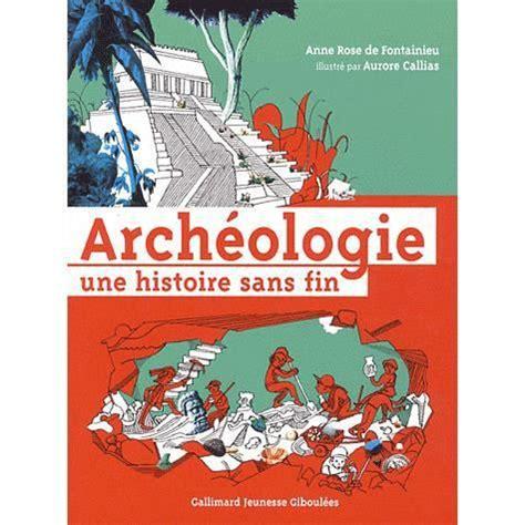Archeologie Une Histoire Sans Fin