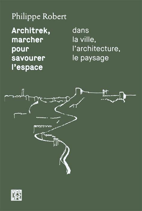 Architrek Marcher Pour Savourer Lespace