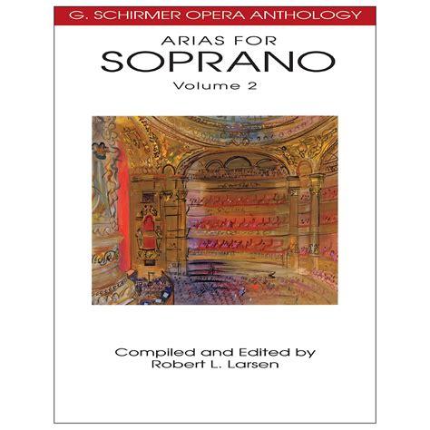 Arias For Soprano Volume 2 G Schirmer Opera Anthology