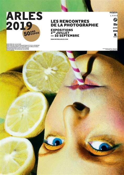 Arles 2019 Les Rencontres De La Photographie 50 Ans D Expos
