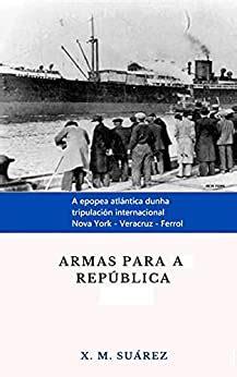 Armas Para A Republica De Nova York A Ferrol A Bordo Do Mar Cantabrico Galician Edition