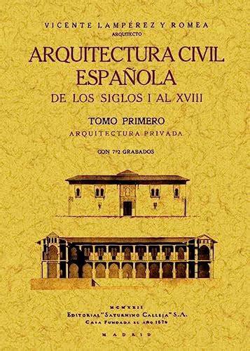 Arquitectura Civil Espanola De Los Siglos I Al Xviii 2 Tomos