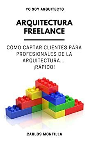 Arquitectura Freelance Como Captar Clientes Para Profesionales De La Arquitectura Rapido