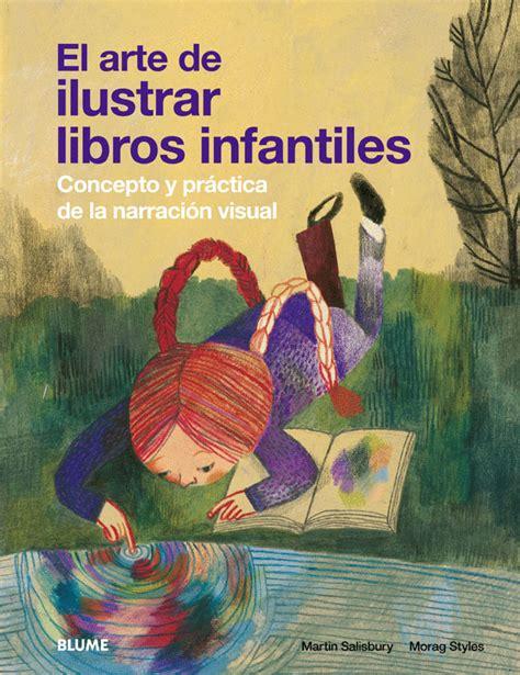 Arte De Ilustrar Libros Infantiles Concepto Y Practica De La Narracion Visual