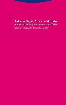 Arte Y Multitudo Nueve Cartas Seguidas De Metamorfosis Estructuras Y Procesos Ciencias Sociales