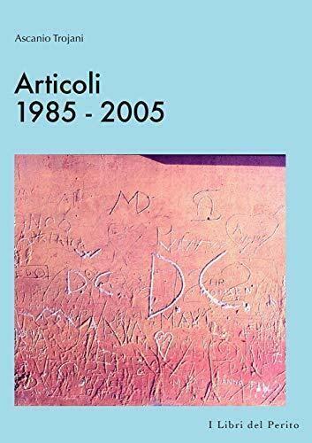 Articoli 1985 2005 I Libri Del Perito Iii