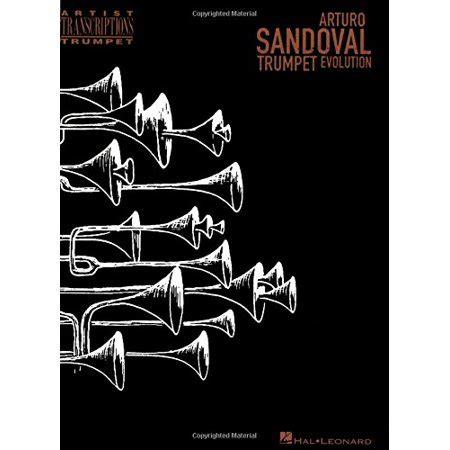 Arturo Sandoval Trumpet Evolution Artist Transcriptions Trumpet