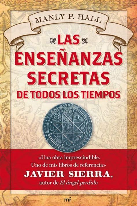 As Ensenanzas Secretas De Todos Los Tiempos Divulgacion Historia
