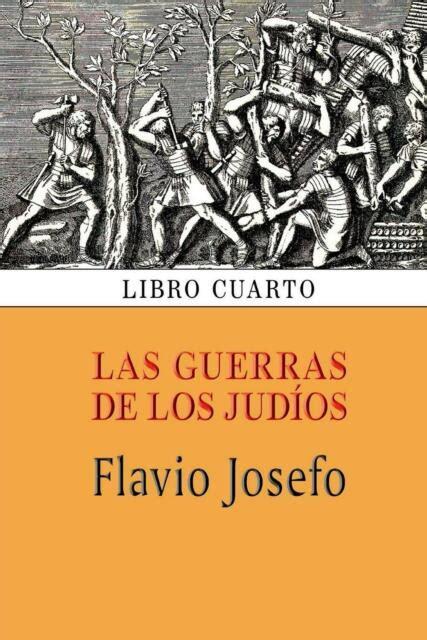 As Guerras De Los Judios Libro Cuarto Volume 4