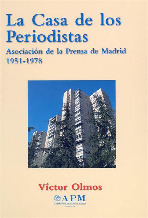 Asa De Los Periodista La Asociacion De Prensa Madrid 1951 1978