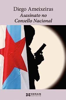 Asasinato No Consello Nacional Edicion Literaria Narrativa E Book Galician Edition