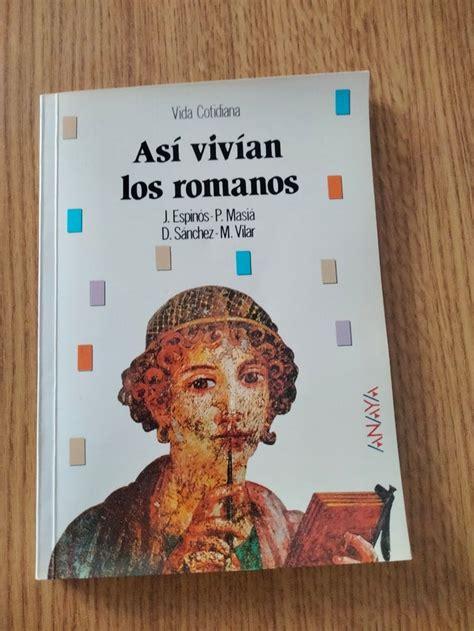 Asi Vivian Los Romanos Bibl Basica De La Historia