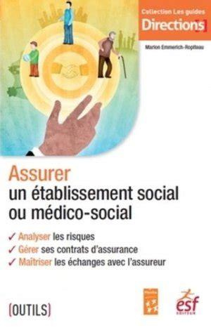 Assurer Un Etablissement Social Ou Medico Social