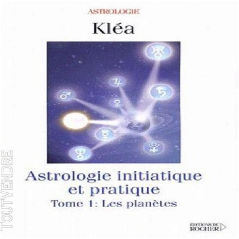 Astrologie Initiatique Et Pratique Tome 2