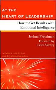 At The Heart Of Leadership How To Get Results With Emotional Intelligence
