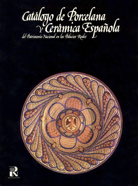 Atalogo De Porcelana Ceramica Del Patrimonio Nacional En Los Palacios Reales