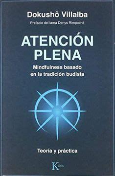 Atencion Plena Mindfulness Basado En La Tradicion Budista Sabiduria Perenne
