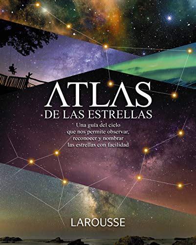 Atlas De Las Estrellas Larousse Libros Ilustrados Practicos Ocio Y Naturaleza Astronomia Atlas De Astronomia