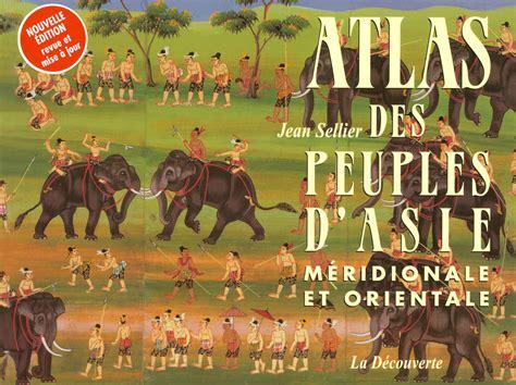 Atlas Des Peuples D Asie Et D Orient