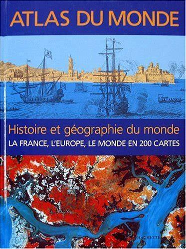Atlas Du Monde Histoire Et Geographie