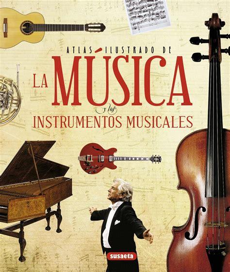 Atlas Ilustrado De La Musica Y Los Instrumentos Musicales