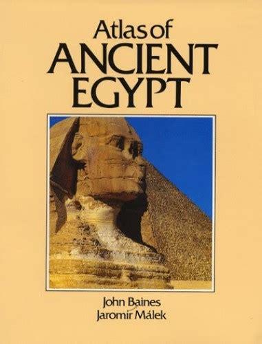 Atlas Of Ancient Egypt Cultural Atlas